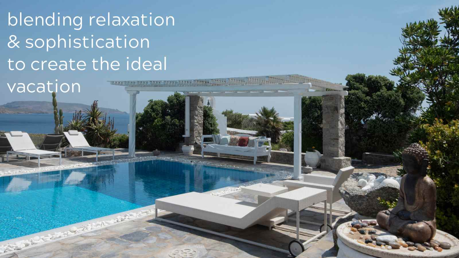 NEW blending relaxation & sophistication to create the ideal place